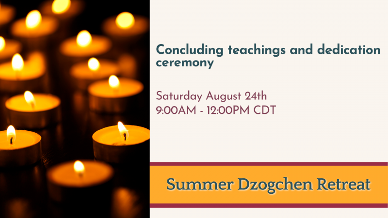 Summer Retreat: Concluding Teaching and Dedication Ceremony
